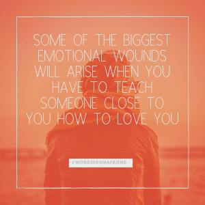Teach someone to love you